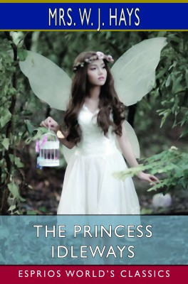 The Princess Idleways (Esprios Classics)