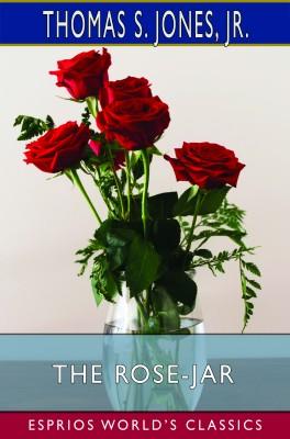 The Rose-Jar (Esprios Classics)