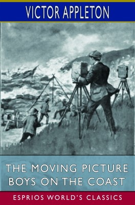 The Moving Picture Boys on the Coast (Esprios Classics)