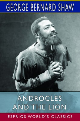 Androcles and the Lion (Esprios Classics)