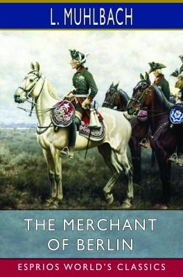 The Merchant of Berlin (Esprios Classics)
