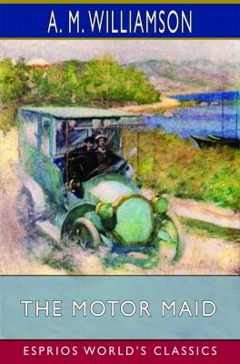 The Motor Maid (Esprios Classics)