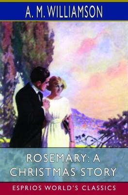 Rosemary: A Christmas Story (Esprios Classics)