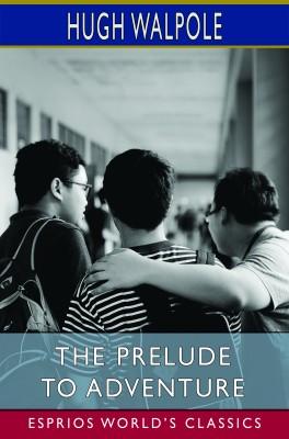 The Prelude to Adventure (Esprios Classics)
