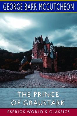 The Prince of Graustark (Esprios Classics)