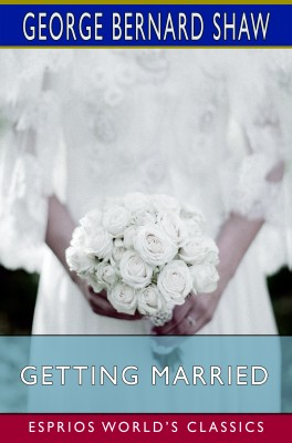 Getting Married (Esprios Classics)