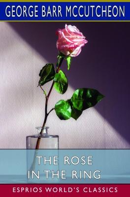 The Rose in the Ring (Esprios Classics)