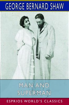 Man and Superman (Esprios Classics)