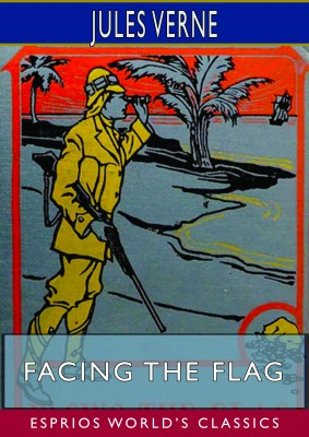 Facing the Flag (Esprios Classics)