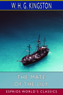 The Mate of the Lily (Esprios Classics)
