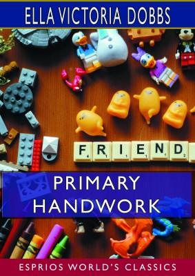 Primary Handwork (Esprios Classics)