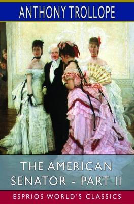The American Senator - Part II (Esprios Classics)
