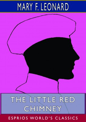 The Little Red Chimney (Esprios Classics)
