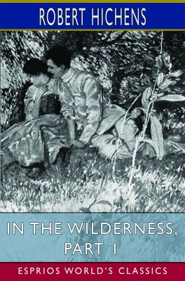 In the Wilderness, Part 1 (Esprios Classics)