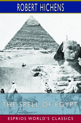 The Spell of Egypt (Esprios Classics)