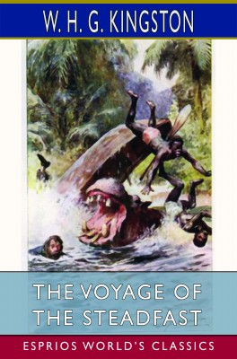 The Voyage of the Steadfast (Esprios Classics)