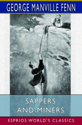 Sappers and Miners (Esprios Classics)