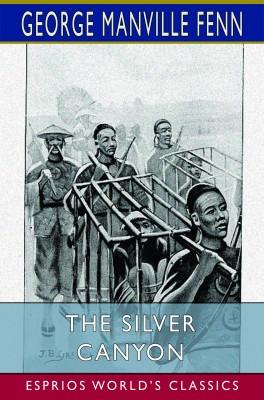 The Silver Canyon (Esprios Classics)