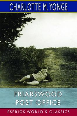 Friarswood Post Office (Esprios Classics)