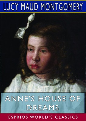 Anne's House of Dreams (Esprios Classics)
