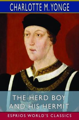 The Herd Boy and His Hermit (Esprios Classics)