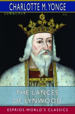 The Lances of Lynwood (Esprios Classics)