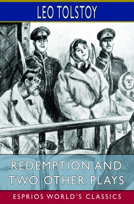 Redemption and Two Other Plays (Esprios Classics)