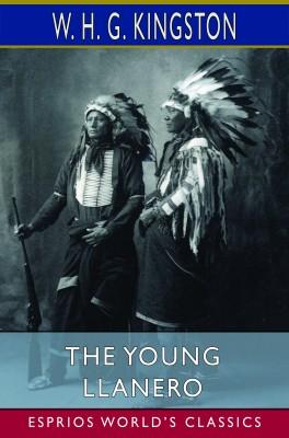 The Young Llanero (Esprios Classics)