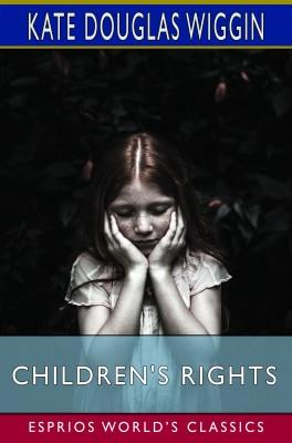 Children's Rights (Esprios Classics)