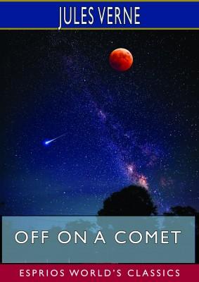 Off on a Comet (Esprios Classics)