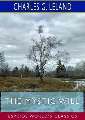 The Mystic Will (Esprios Classics)
