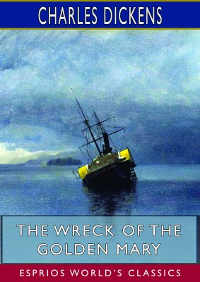 The Wreck of the Golden Mary (Esprios Classics)