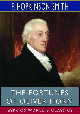 The Fortunes of Oliver Horn (Esprios Classics)