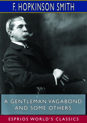 A Gentleman Vagabond and Some Others (Esprios Classics)