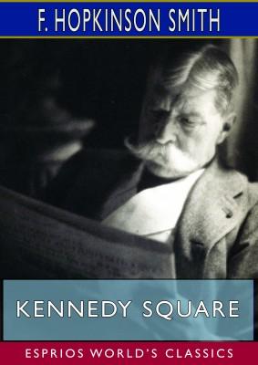 Kennedy Square (Esprios Classics)