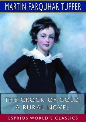 The Crock of Gold: A Rural Novel (Esprios Classics)