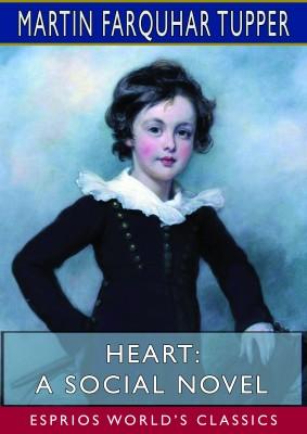 Heart: A Social Novel (Esprios Classics)