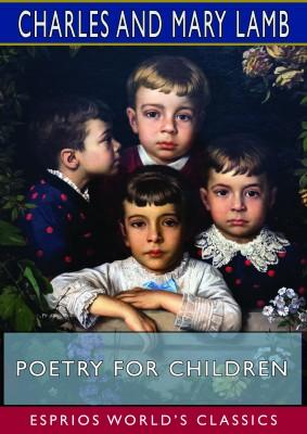 Poetry for Children (Esprios Classics)