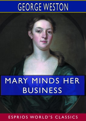 Mary Minds Her Business (Esprios Classics)
