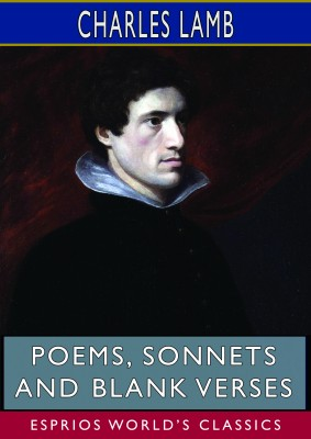 Poems, Sonnets and Blank Verses (Esprios Classics)