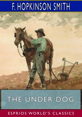 The Under Dog (Esprios Classics)