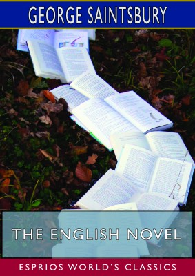 The English Novel (Esprios Classics)