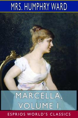 Marcella, Volume I (Esprios Classics)