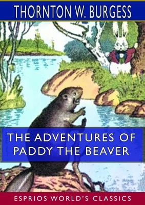 The Adventures of Paddy the Beaver (Esprios Classics)