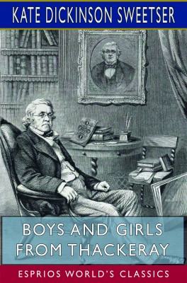 Boys and Girls from Thackeray (Esprios Classics)