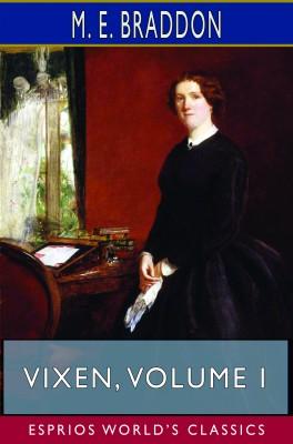 Vixen, Volume I (Esprios Classics)