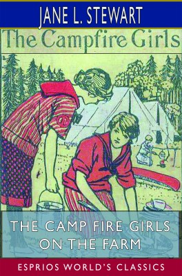 The Camp Fire Girls on the Farm (Esprios Classics)
