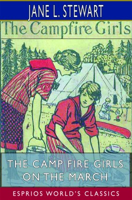 The Camp Fire Girls on the March (Esprios Classics)