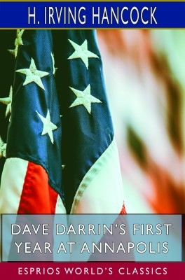 Dave Darrin's First Year at Annapolis  (Esprios Classics)