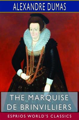 The Marquise de Brinvilliers (Esprios Classics)